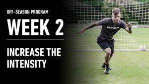 Week 2 – Increase the Intensity