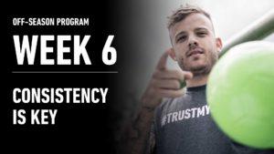 Week 6 – Consistency is Key